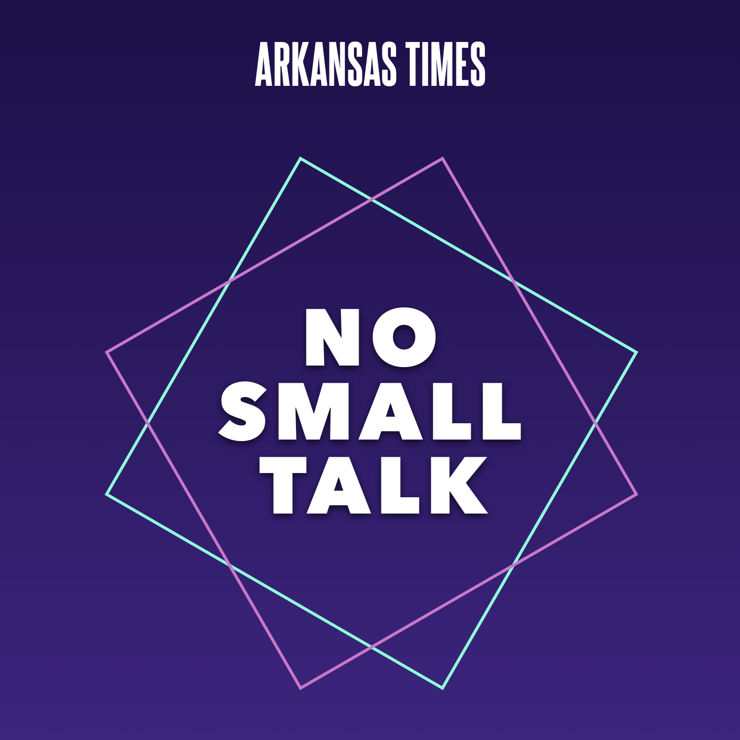 Arkansas Times No Small Talk Podcast