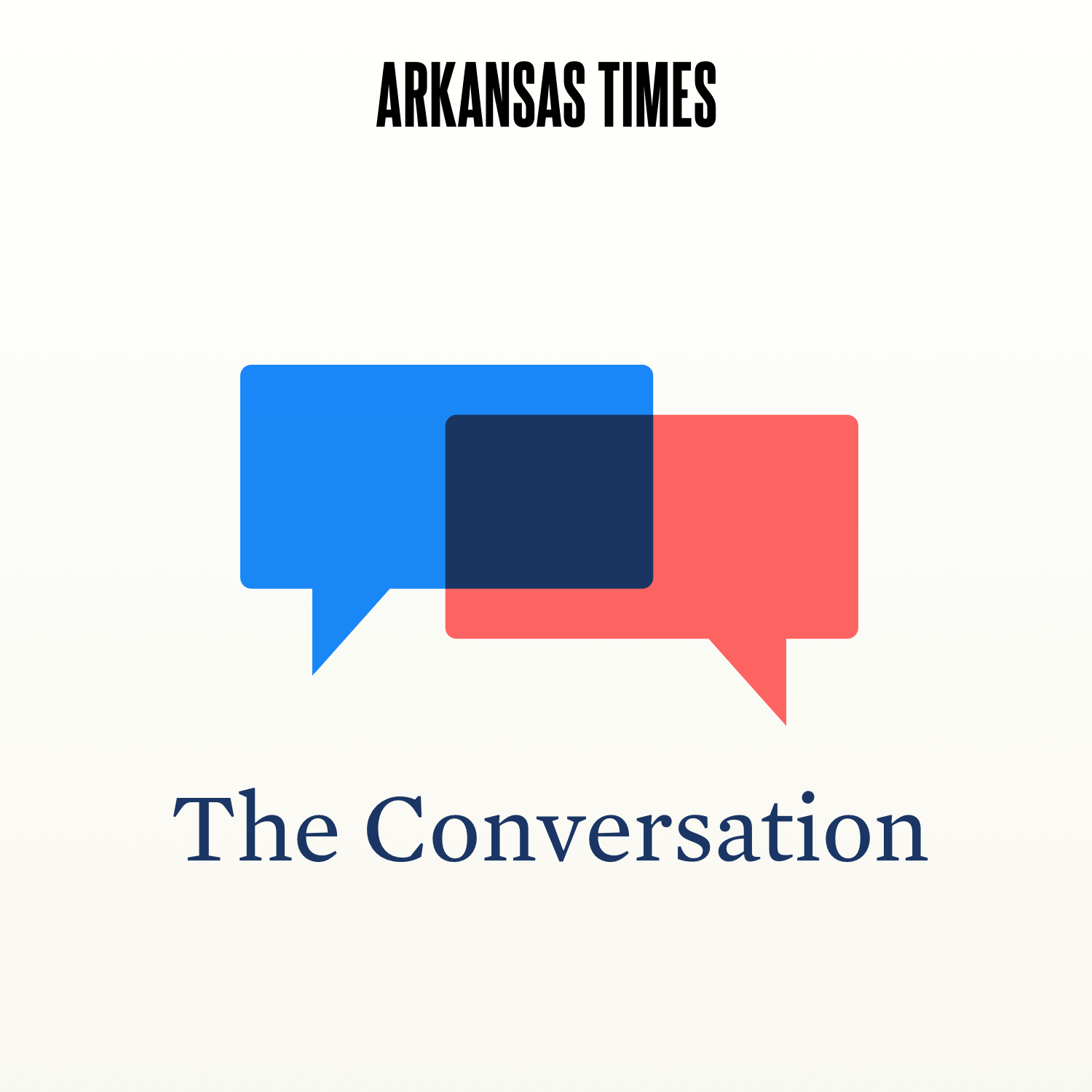 Arkansas Times presents The Conversation Podcast